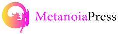 Metanoia Press